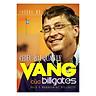 Chiêu Bài Quản Lý Vàng Của Bill Gates
