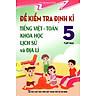 Đề Kiểm Tra Định Kỳ Tiếng Việt - Toán Khoa Học Lịch Sử Và Địa Lý Lớp 5 Tập 2