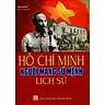 Hồ Chí Minh Người Mang Sứ Mệnh Lịch Sử