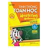 Tinh Thông Toán Học -  Mastering Mathematics - (Dành Cho Trẻ 11-12 tuổi) - Quyển A