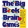 The Big Book Of Brain Games - 1000 Câu Đố Tư Duy Về Toán, Khoa Học & Nghệ Thuật