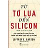 Từ Tơ Lụa Đến Silicon - Câu Chuyện Về Toàn Cầu Hóa Thông Qua 10 Cuộc Đời Lạ Thường