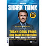 America Shark Tank: Thành Công Trong Kinh Doanh Và Cuộc Sống Cùng Shark Robert Herjavec
