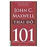 Thái Độ - 101 Những Điều Lãnh Đạo Cần Biết
