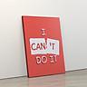 Tranh trang trí treo tường tạo động lực: (UP- 301) I can't do it