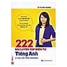 222 Bài Luyện Tập Điền Từ Tiếng Anh (Bộ Sách Cô Mai Phương) (Tặng kèm booksmark)