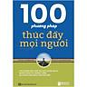 Sách Kỹ Năng Sống : 100 Phương Pháp Thúc Đẩy Mọi Người - (Tặng Kèm Bookmark Thiết Kế AHA)