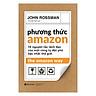 Phương Thức Amazon - The Amazon Way ( Tặng Bookmark Sáng Tạo )