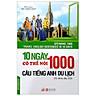 10 Ngày Có Thể Nói 1000 Câu Tiếng Anh Du Lịch (CD)
