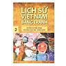 Lịch Sử Việt Nam Bằng Tranh Tập 2: Huyền Sử Đời Hùng