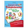 English Comprehension – Bài Tập Đọc Hiểu Tiếng Anh 3 (Dành Cho Học Sinh)