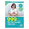 999 Câu Hỏi Viết Trắc Nghiệm Tiếng Anh (Bộ Sách Cô Mai Phương) (Tặng kèm Bookmark PL)