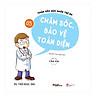 Chăm Sóc Sức Khỏe Trẻ Em ( Tập 5): Chăm Sóc , Bảo Vệ Toàn Diện