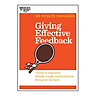 Harvard Business Review: 20 Minute Manager: Giving Effective Feedback