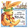 Những Lá Thư Mới Của Felix - Một Chú Thỏ Bé Du Hành Về Quá Khứ