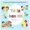 Hướng Dẫn Thực Hành Kỹ Năng Sống Theo Phương Pháp Montessori - Tớ Là Bạn Tốt (Tái Bản Năm 2018)