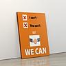Tranh trang trí treo tường tạo động lực: (UP- 230) I can't, You can't but we can