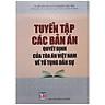 Tuyển Tập Các Bản Án Quyết Định Của Tòa Án Việt Nam Về Tố Tụng Dân Sự