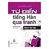 Từ Điển Tiếng Hàn Qua Tranh - Sách Bài Tập(Tặng kèm Booksmark)