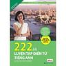 222 Bài Tập Luyện Điền Từ Tiếng Anh (Tặng Thẻ Flashcard Động Từ Bất Quy Tắc Trong Tiếng Anh) (Học Kèm App: MCBooks Application)