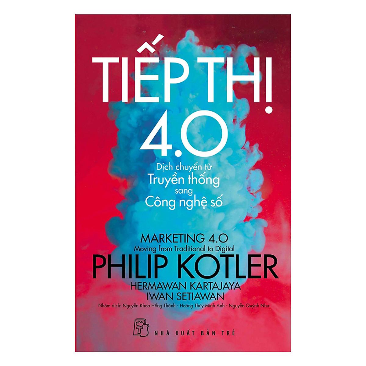 P.Kotler Tiếp thị 4.0 - Dịch Chuyển Từ Truyền Thống Sang Công Nghệ Số |  Tiki.vn