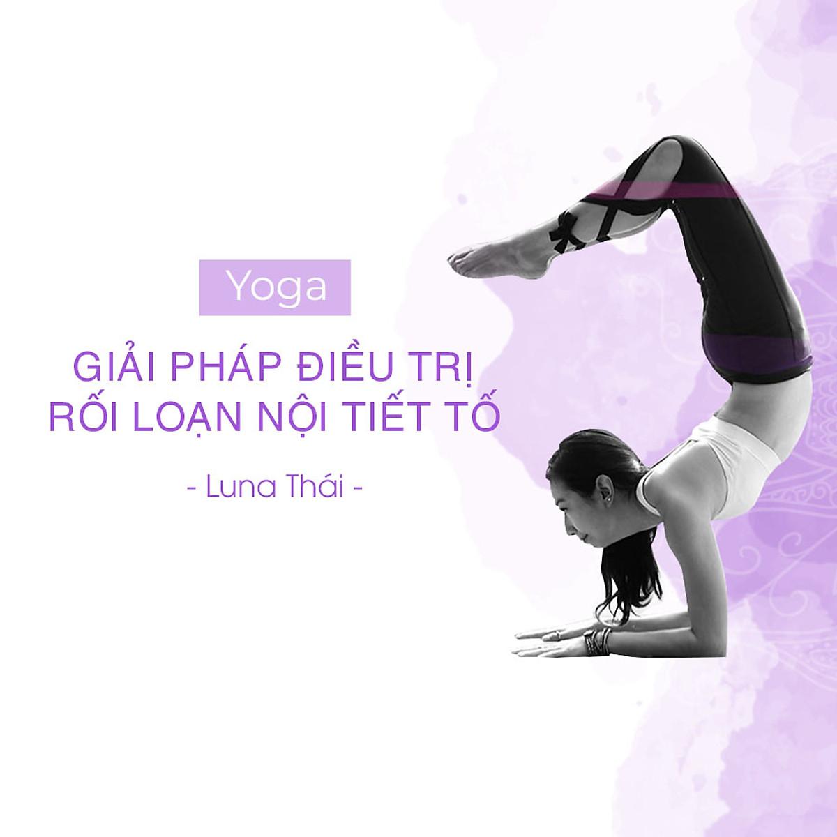 Yoga – Giải pháp điều trị rối loạn nội tiết tố
