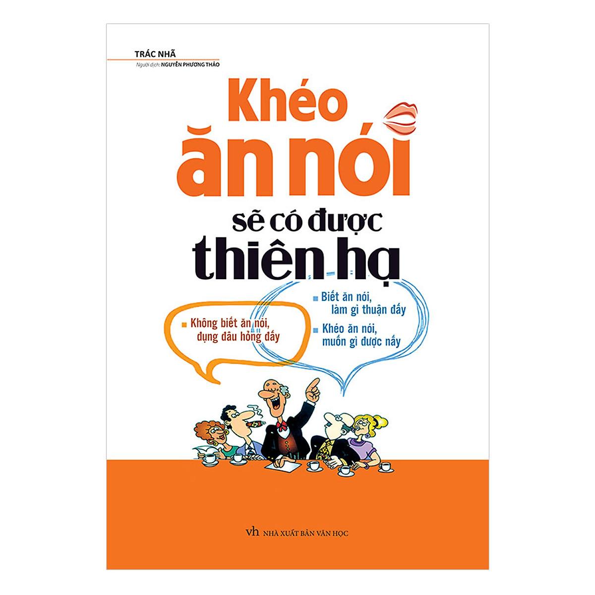 Khéo Ăn Nói Sẽ Có Được Thiên Hạ ( Tái Bản ) | Tiki.vn