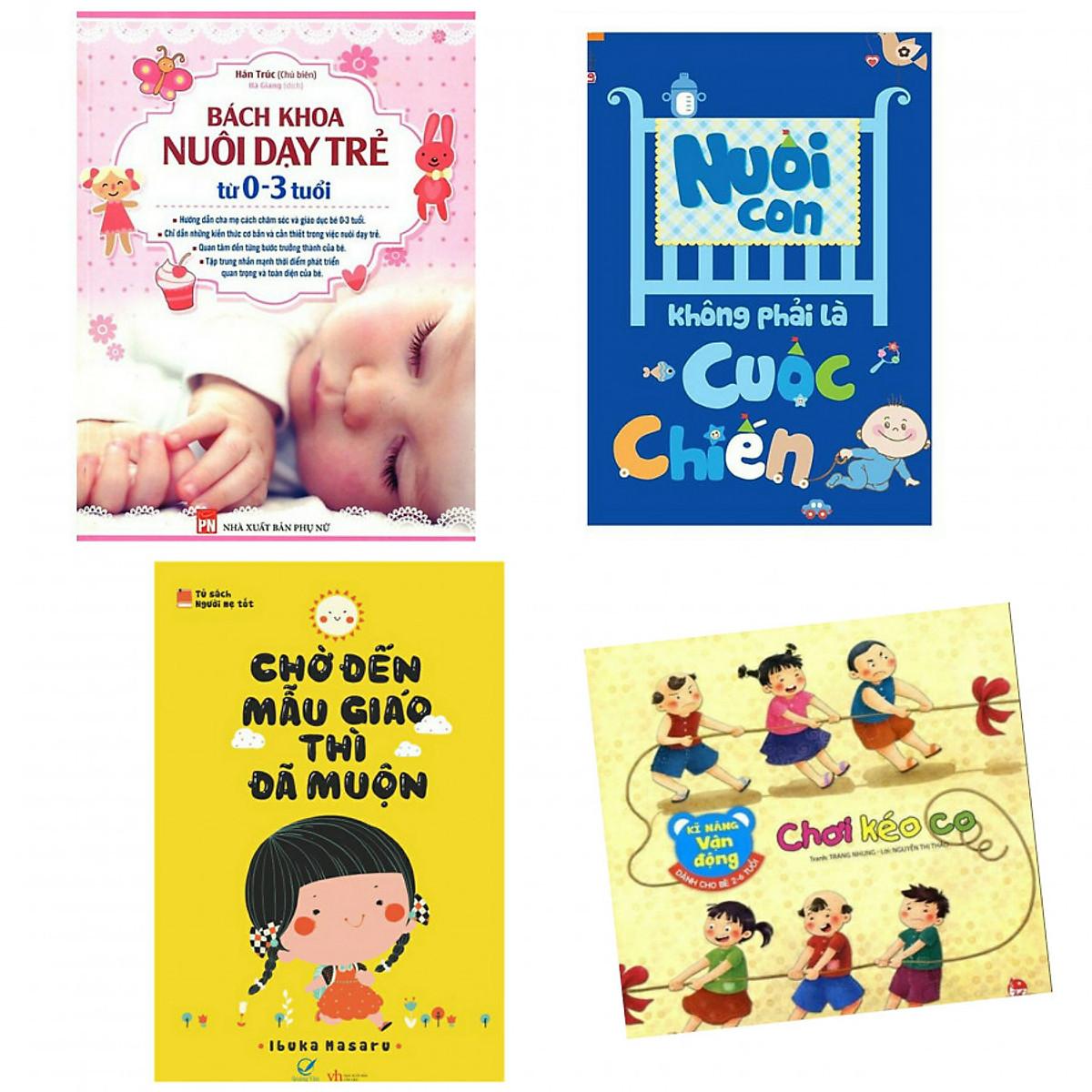 Hình đại diện sản phẩm Combo bách khoa nuôi dạy trẻ 0-3 tuổi+nuôi con không phải cuộc chiến+chờ đến mẫu giáo thì đã muộn+kỹ năng vận động chơi kéo co(tặng kèm sách người Mỹ giúp con ham đọc sách)