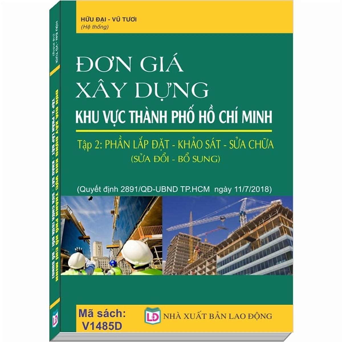 Hình đại diện sản phẩm Đơn Giá Xây Dựng khu vực Thành Phố Hồ Chí Minh, Tập 2: Phần Lắp Đặt - Khảo Sát - Sửa Chữa (Quyết định số 2891/QĐ-UBND ngày 11/07/2018 của UBND TP. Hồ Chí Minh)