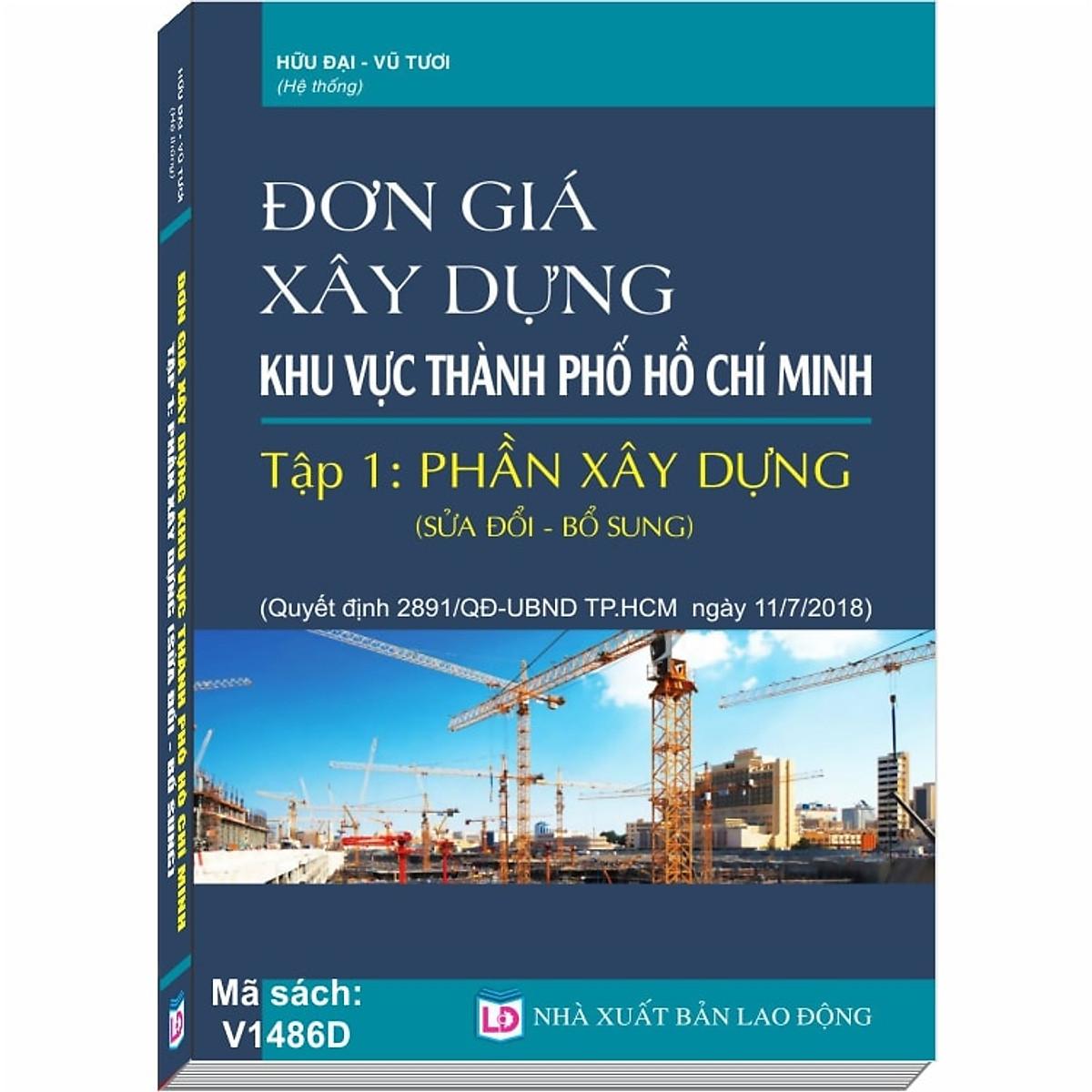 Hình đại diện sản phẩm Đơn Giá Xây Dựng khu vực Thành Phố Hồ Chí Minh, Tập 1: Phần Xây Dựng sửa đổi, bổ sung (Quyết định số 2891/QĐ-UBND ngày 11/07/2018 của UBND TP. Hồ Chí Minh)
