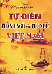 Từ Điển Thành Ngữ Và Tục Ngữ Việt Nam