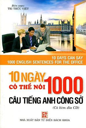 10 Ngày Có Thể Nói 1000 Câu Tiếng Anh Công Sở (Kèm CD)
