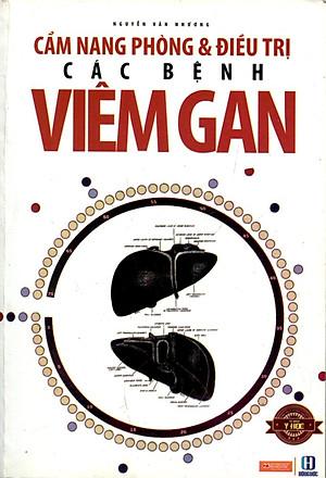 Cẩm nang phòng và điều trị các bệnh Viêm Gan