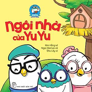 Yuyu Và Các Bạn - Ngôi Nhà Của Yuyu