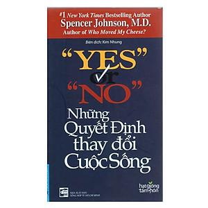 Yes Or No - Những Quyết Định Thay Đổi Cuộc Sống (Tái Bản 2019 )