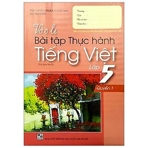 Vở Ô Li Bài Tập Thực Hành Tiếng Việt 5 - Quyển 1 (2019)