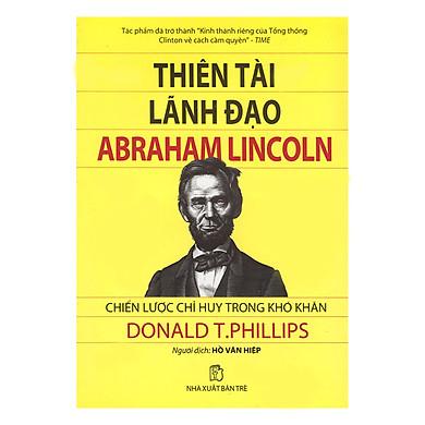Thiên Tài Lãnh Đạo Abraham Lincoln