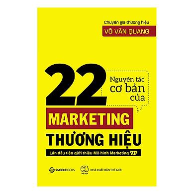 22 Nguyên Tắc Cơ Bản Của Marketing Thương Hiệu