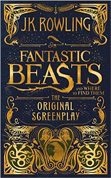 Harry Potter: Fantastic Beasts And Where To Find Them (Hardback) The Original Screenplay (Harry Potter, Sinh vật huyền bí và nơi tìm ra chúng) (English Book)