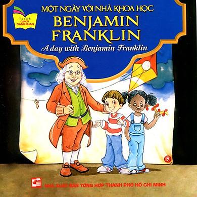 Tủ Sách Gặp Gỡ Danh Nhân - A Day With Benijamin Franklin (Song Ngữ)
