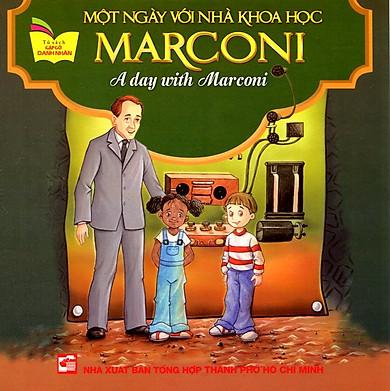 Tủ Sách Gặp Gỡ Danh Nhân - A Day With Marconi (Song Ngữ)