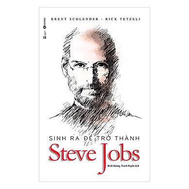 Sinh Ra Để Trở Thành Steve Jobs