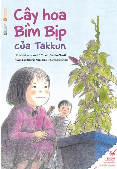 Truyện Ehon - Thực Phẩm Tâm Hồn Cho Bé - Cây Hoa Bìm Bịp Của Takkun