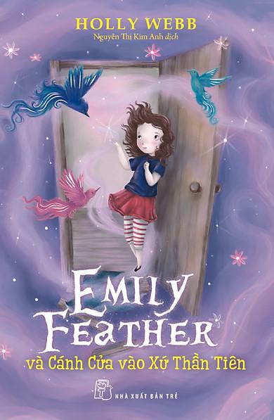 Emily Feather Và Cánh Cửa Vào Xứ Sở Thần Tiên
