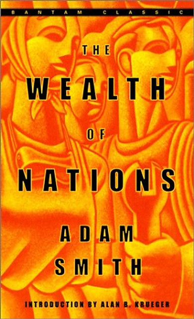 The Wealth of Nations (Bantam Classics)
