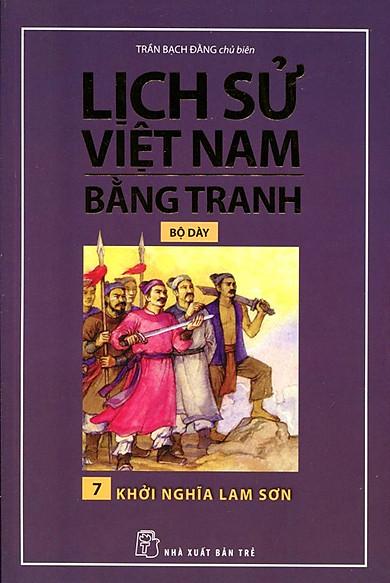 Lịch Sử Việt Nam Bằng Tranh (Tập 7) - Khởi Nghĩa Lam Sơn