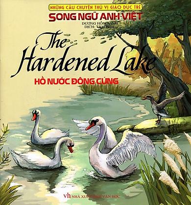 Những Câu Chuyện Thú Vị Giáo Dục Trẻ - Hồ Nước Đông Cứng (Song Ngữ Anh - Việt)