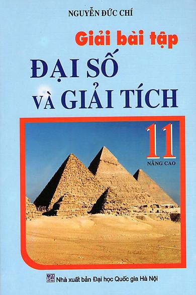 Giải Bài Tập Đại Số Và Giải Tích Lớp 11 (Nâng Cao) (Tái Bản 2015)