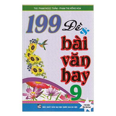199 Đề Và Bài Văn Hay Lớp 9