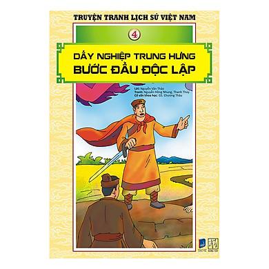 Truyện Tranh Lịch Sử Việt Nam - Dấy Nghiệp Trung Hưng - Bước Đầu Độc Lập (Sách Màu)